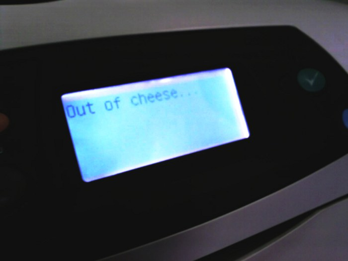A printer that is out of cheese
